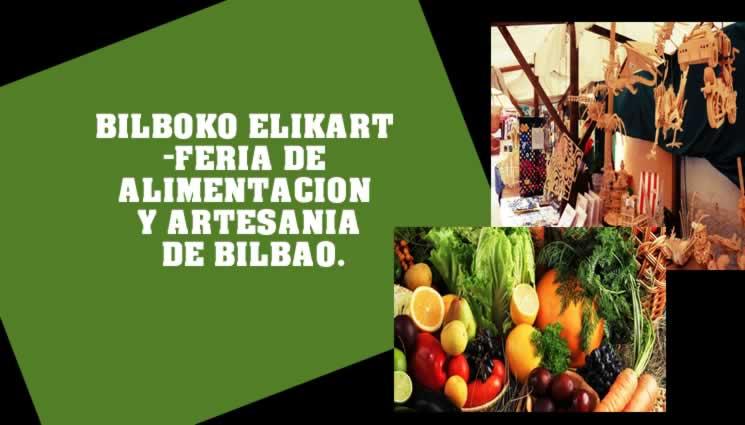BILBOKO ELIKART -FERIA DE ALIMENTACION Y ARTESANIA DE BILBAO