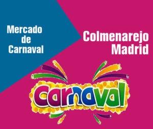 21 al 23 de Febrero 2020 : Mercado de carnaval en Colmenarejo, Madrid