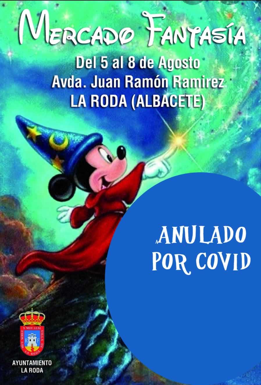 Mercado de la fantasia en La Roda, ALbacete suspendido por Covid-199