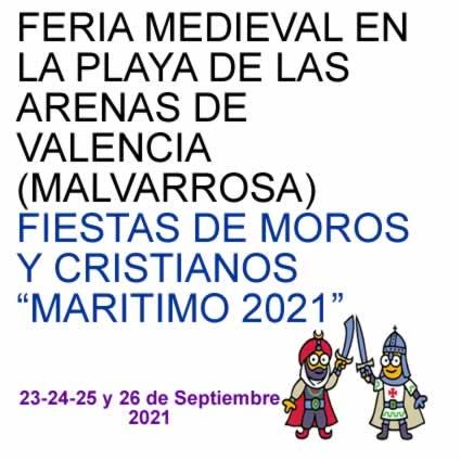 """FERIA MEDIEVAL EN LA PLAYA DE LAS ARENAS DE VALENCIA (MALVARROSA) FIESTAS DE MOROS Y CRISTIANOS """"MARITIMO 2021"""""""