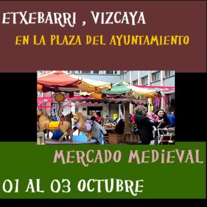 [01 AL 03 oCTUBRE 2021] Mercado medieval en Etxebarri, Vizcaya