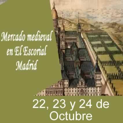 [22 AL 24 DE oCTUBRE 2021] Mercado medieval en El Escorial, Madrid