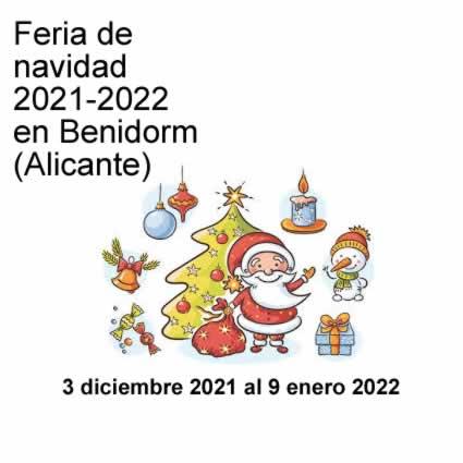 [03 de Dic. al 09 de Enero] Feria de navidad en Benidorm, Alicante