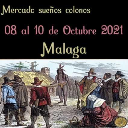 [08 al 10 de Octubre 2021] Mercado sueños colonos en Malaga capital